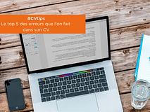 #CVtips | Le top 5 des erreurs que l'on fait dans son CV