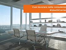 #IdeeDiCarriera – Lavorare nella consulenza? Ecco cosa devi sapere!
