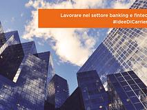 #IdeeDiCarriera | Lavorare nel settore banking e fintech