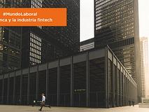 #MundoLaboral | La banca y la industria fintech: empresas fintech