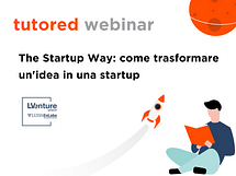 Webinar - The Startup Way: come trasformare un'ide...
