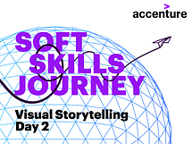 Soft Skills Journey: Visual Storytelling - Day 2